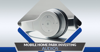 Mobile Home Park Investing Audios