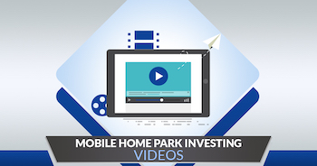 Mobile Home Park Investing Videos