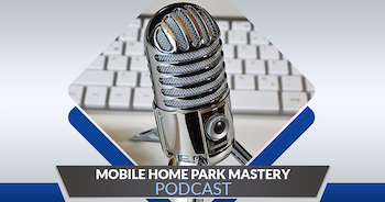 Mobile Home Park Mastery Podcast